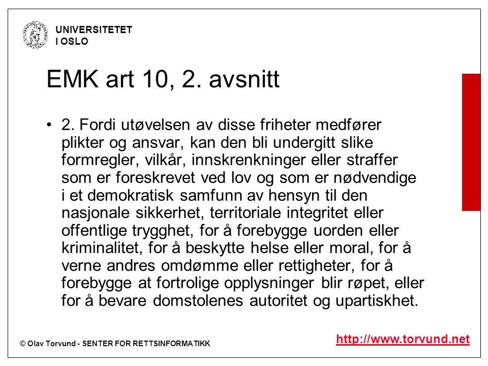 © Olav Torvund - SENTER FOR RETTSINFORMATIKK UNIVERSITETET I OSLO http://www.torvund.net EMK art 10, 2.
