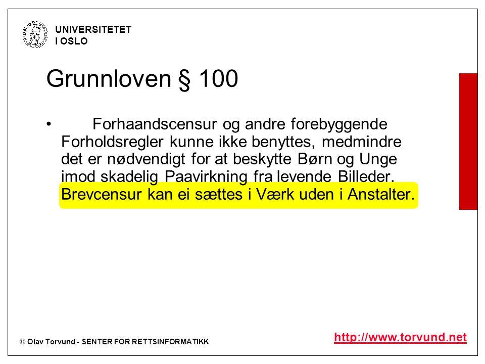 © Olav Torvund - SENTER FOR RETTSINFORMATIKK UNIVERSITETET I OSLO http://www.torvund.net Forhaandscensur og andre forebyggende Forholdsregler kunne ikke benyttes, medmindre det er nødvendigt for at beskytte Børn og Unge imod skadelig Paavirkning fra levende Billeder.