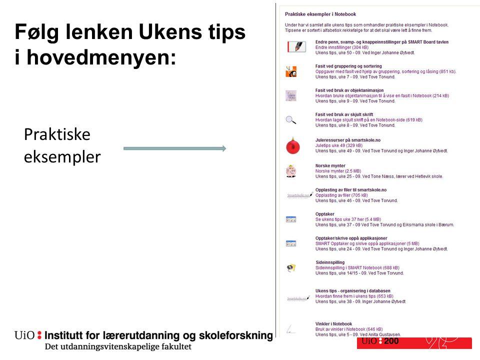 Følg lenken Ukens tips i hovedmenyen: Praktiske eksempler