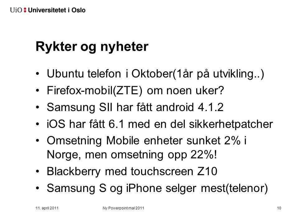 Anbefalte enheter: Smarttelefoner: iPhone 4S og 5 HTC One X Samsung Galaxy Note II Samsung Galaxy SIII Blue i9300 SONY Xperia V Standard mobiltelefoner Nokia 2730 Doro PhoneEasy 515 Samsung GT-B2710 Xcover (robust) 11.