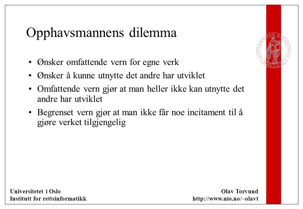Universitetet i Oslo Institutt for rettsinformatikk Olav Torvund http://www.uio.no/~olavt Opphavsmannens dilemma Ønsker omfattende vern for egne verk Ønsker å kunne utnytte det andre har utviklet Omfattende vern gjør at man heller ikke kan utnytte det andre har utviklet Begrenset vern gjør at man ikke får noe incitament til å gjøre verket tilgjengelig
