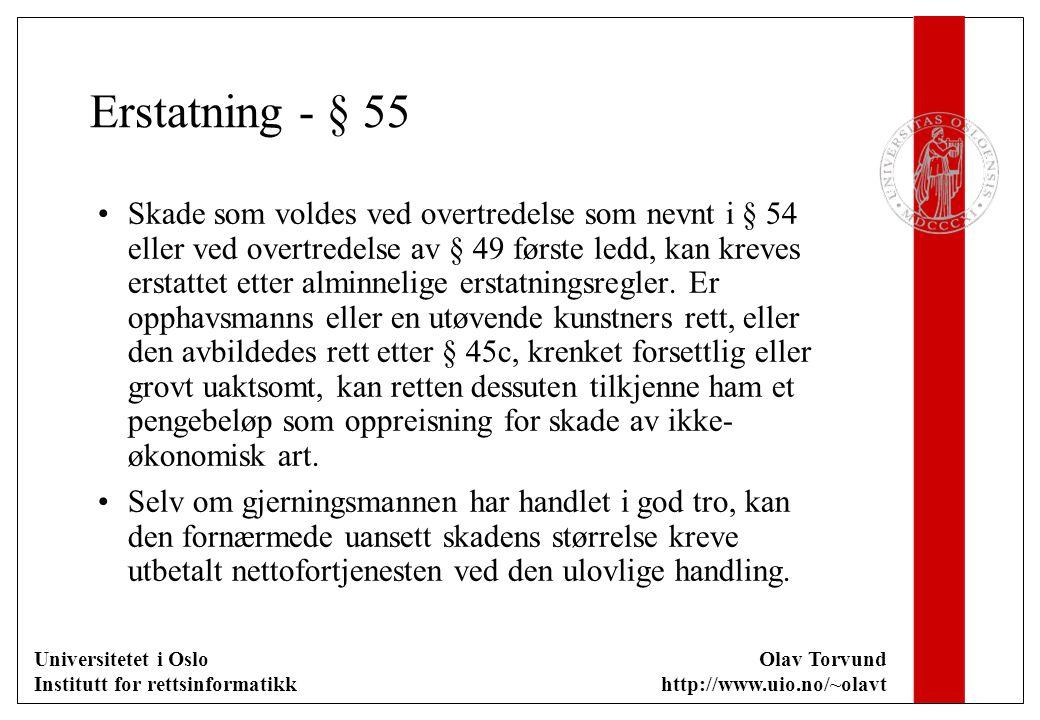 Universitetet i Oslo Institutt for rettsinformatikk Olav Torvund http://www.uio.no/~olavt Erstatning - § 55 Skade som voldes ved overtredelse som nevn