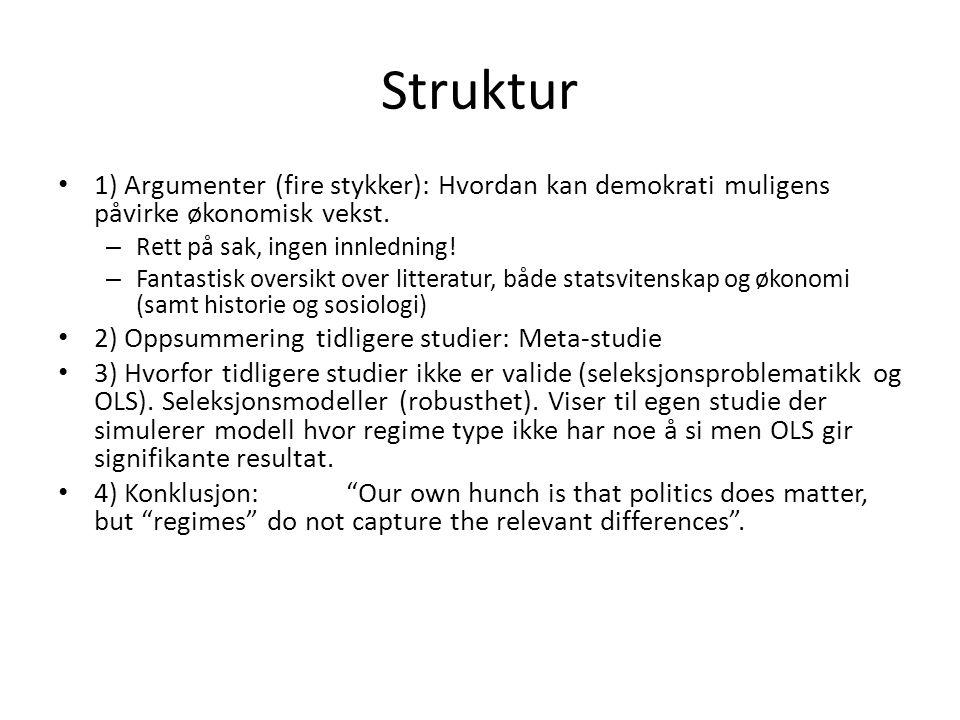 Struktur 1) Argumenter (fire stykker): Hvordan kan demokrati muligens påvirke økonomisk vekst.