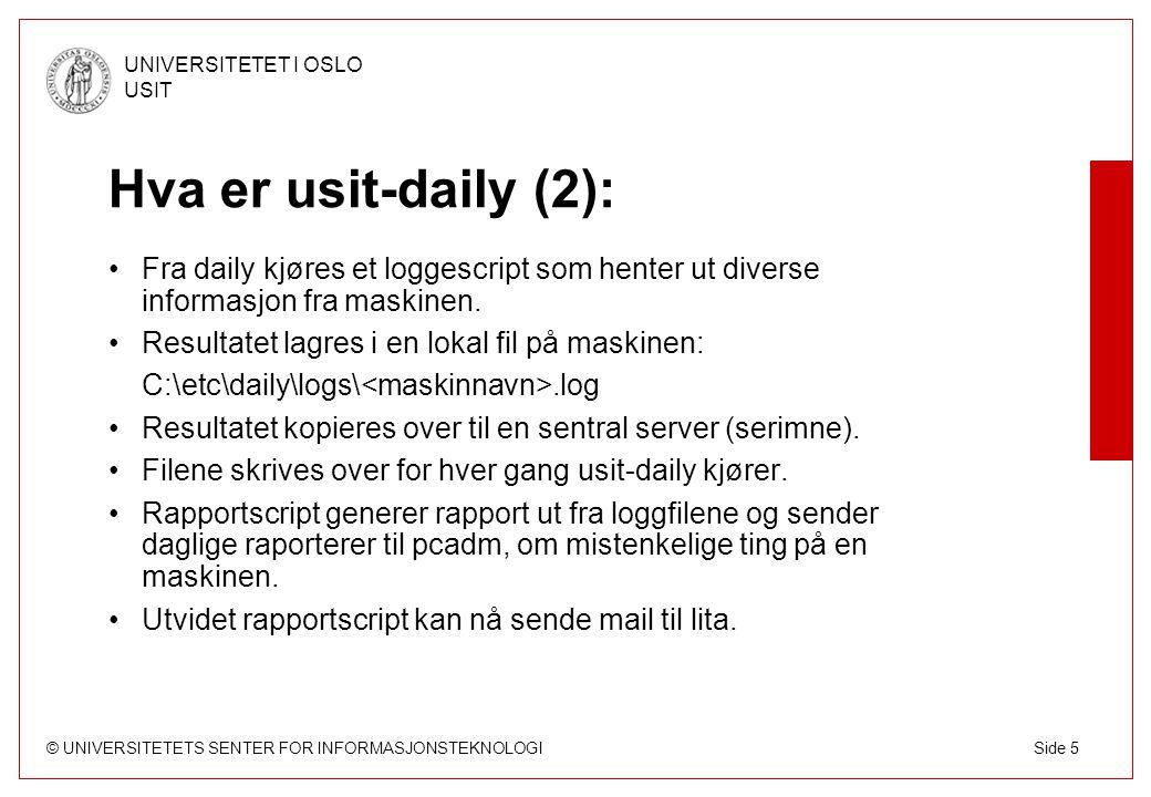 © UNIVERSITETETS SENTER FOR INFORMASJONSTEKNOLOGI UNIVERSITETET I OSLO USIT Side 16 Header ####################################### Rapport fra USIT-daily Wed Sep 24 10:59:53 2003 USIT LDAP://OU=usit,DC=uio,DC=no Kontakt: pc-core@usit.uio.no #######################################