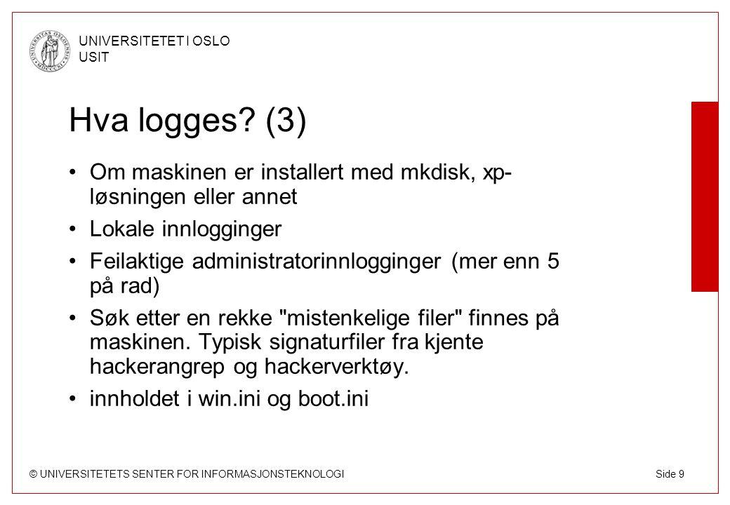© UNIVERSITETETS SENTER FOR INFORMASJONSTEKNOLOGI UNIVERSITETET I OSLO USIT Side 10 Hva logges.