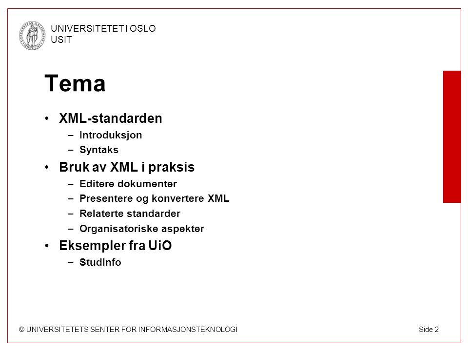 © UNIVERSITETETS SENTER FOR INFORMASJONSTEKNOLOGI UNIVERSITETET I OSLO USIT Side 33 Hvordan lage et CSS stilark Bruk en teksteditor/stylesheet editor Anbefaler å lagre stilarket i en egen fil Legg til følgende i XML-dokumentet: Eksempel på formateringsregel for tittel-element: tittel { font-family: Helvetica; font-size: 24pt; font-weight: bold }