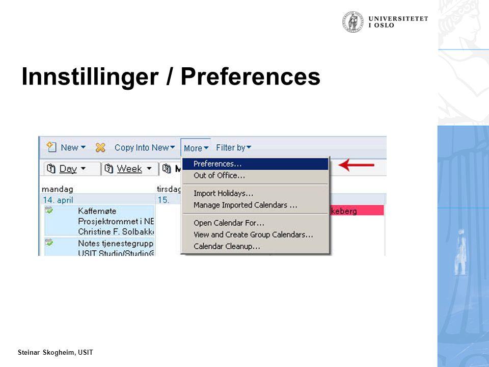 Steinar Skogheim, USIT Innstillinger / Preferences