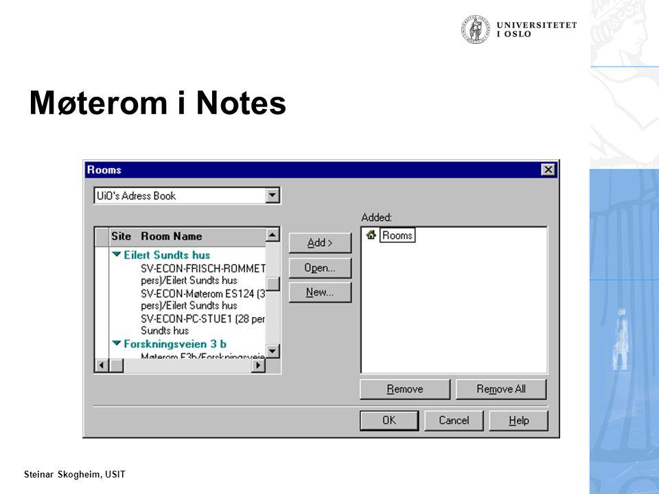 Steinar Skogheim, USIT Møterom i Notes