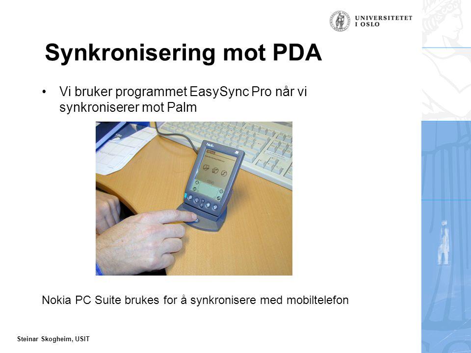 Steinar Skogheim, USIT Synkronisering mot PDA Vi bruker programmet EasySync Pro når vi synkroniserer mot Palm Nokia PC Suite brukes for å synkronisere med mobiltelefon