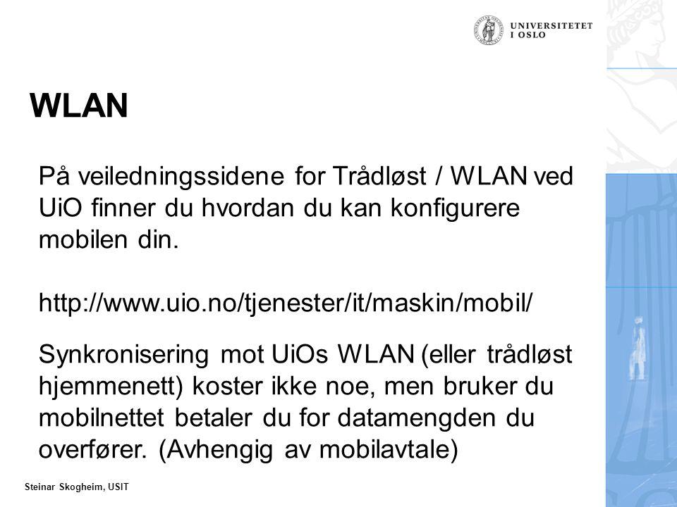 Steinar Skogheim, USIT WLAN På veiledningssidene for Trådløst / WLAN ved UiO finner du hvordan du kan konfigurere mobilen din.