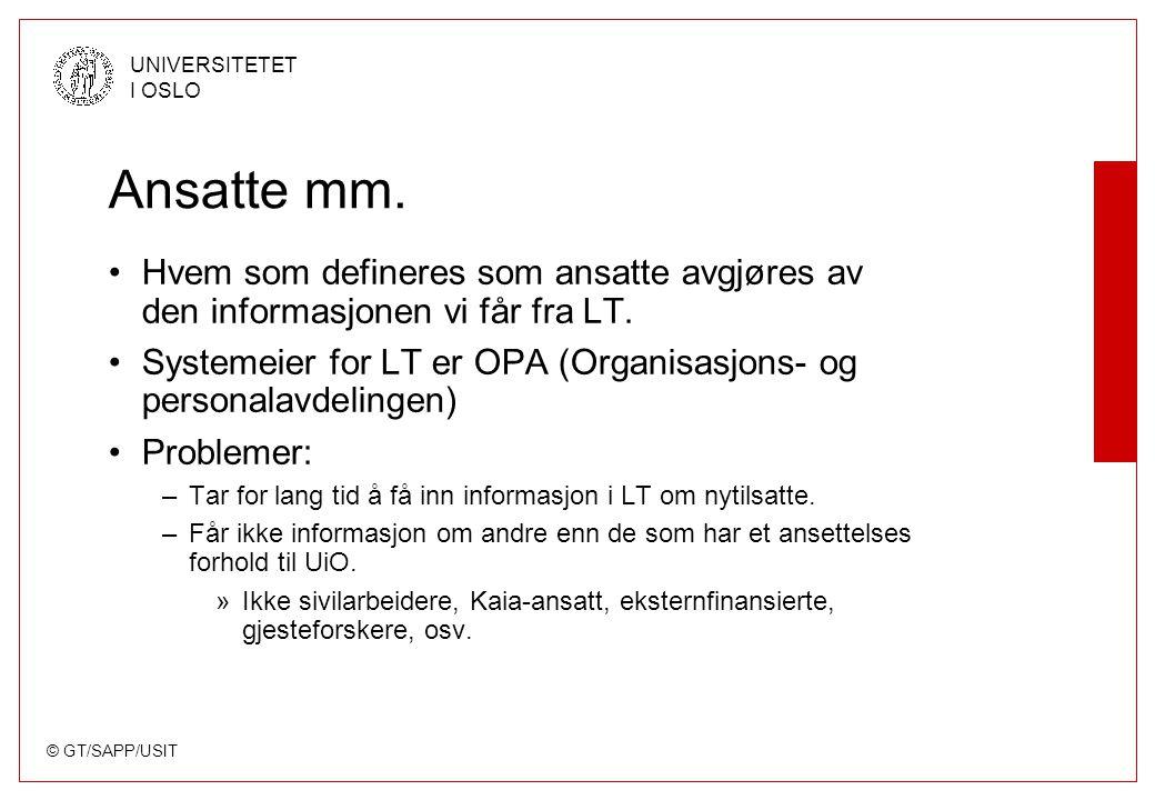 © GT/SAPP/USIT UNIVERSITETET I OSLO Ansatte mm.