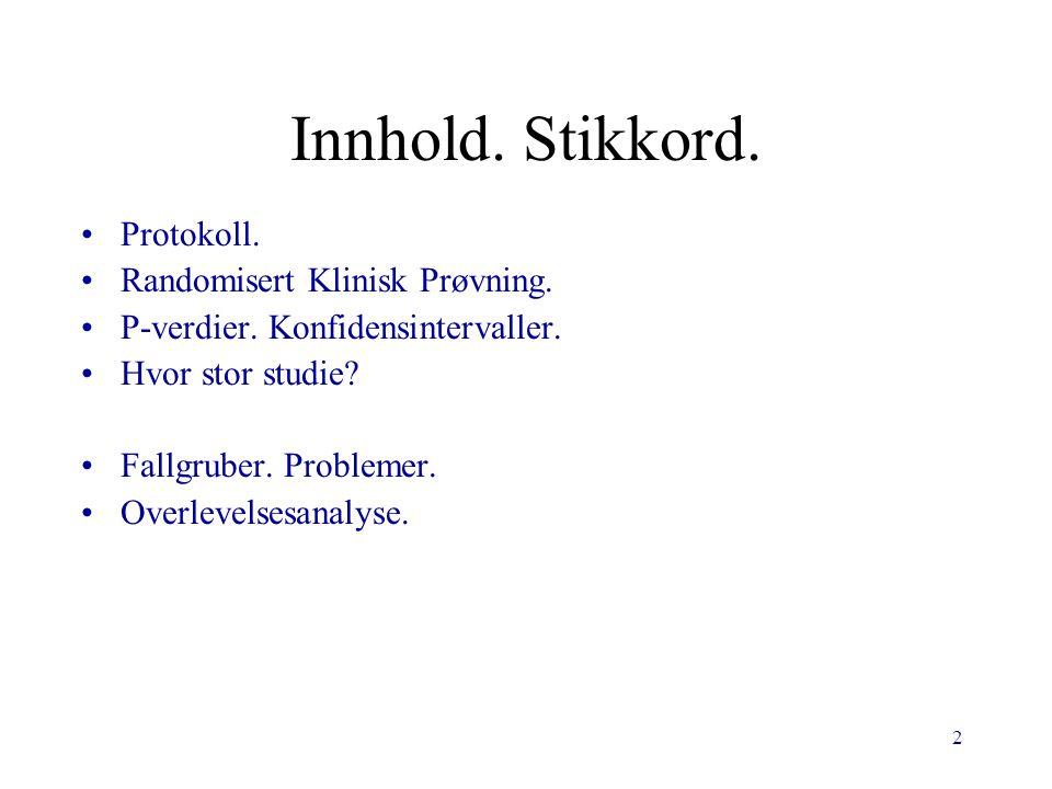 2 Innhold.Stikkord. Protokoll. Randomisert Klinisk Prøvning.