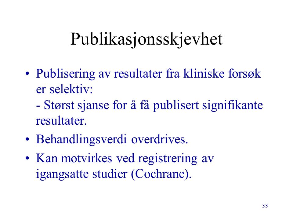 34 Litteratur.Pocock, Clinical trials , Wiley 1983.