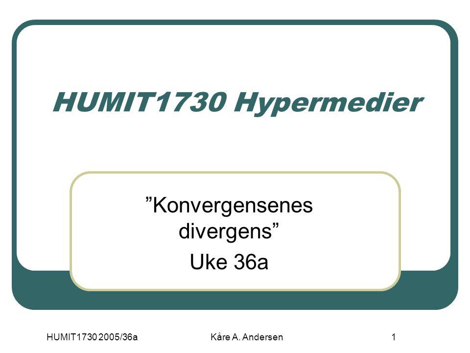 HUMIT1730 2005/36a Kåre A.Andersen 2 Perspektiv på utviklingen av datamaskinen 1.
