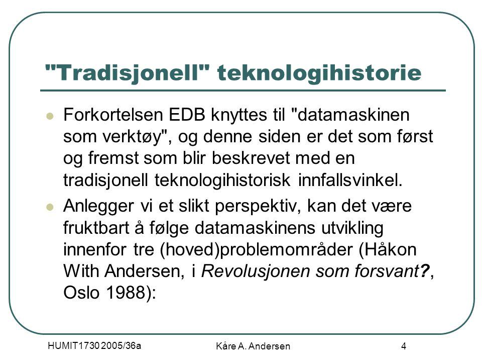 HUMIT1730 2005/36a Kåre A. Andersen 4