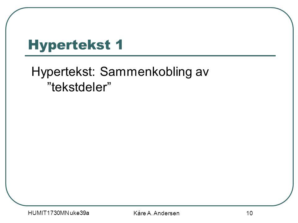 HUMIT1730MN uke39a Kåre A. Andersen 11 Mulitimedia Multi = flere Multimedia = flere medietyper