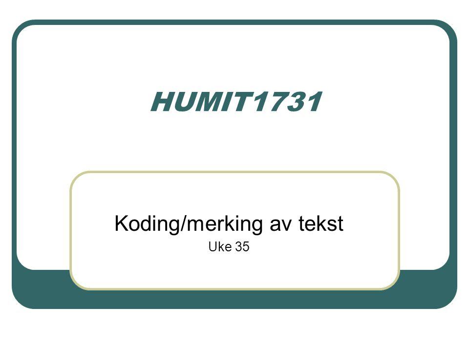 HUMIT1731 Koding/merking av tekst Uke 35