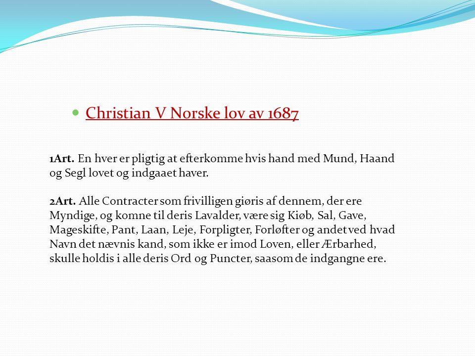 Christian V Norske lov av 1687 1Art.