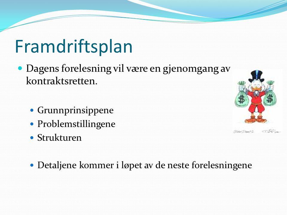 Framdriftsplan Dagens forelesning vil være en gjenomgang av kontraktsretten.