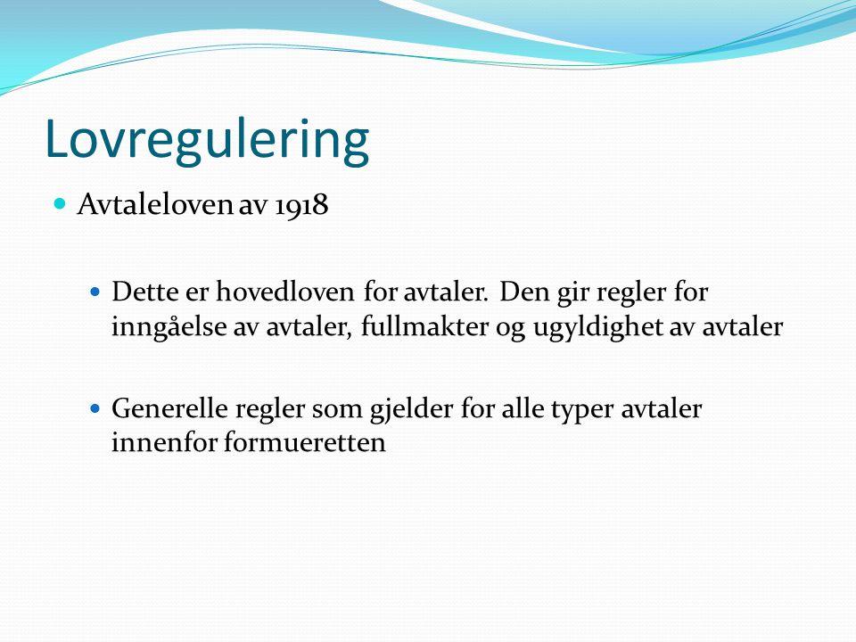 Lovregulering Avtaleloven av 1918 Dette er hovedloven for avtaler.