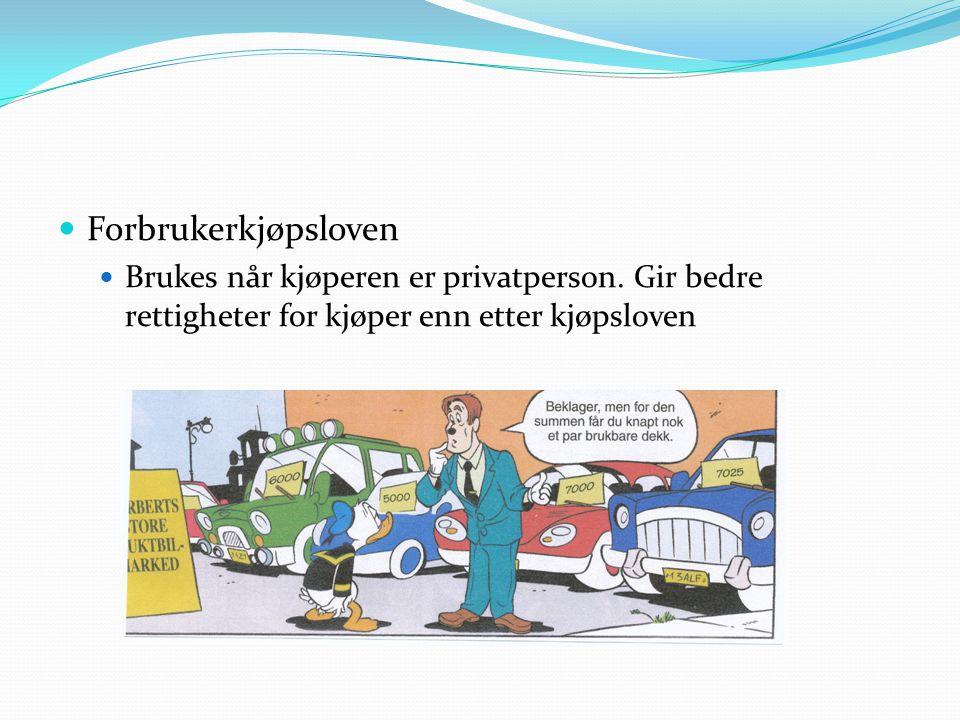 Forbrukerkjøpsloven Brukes når kjøperen er privatperson.