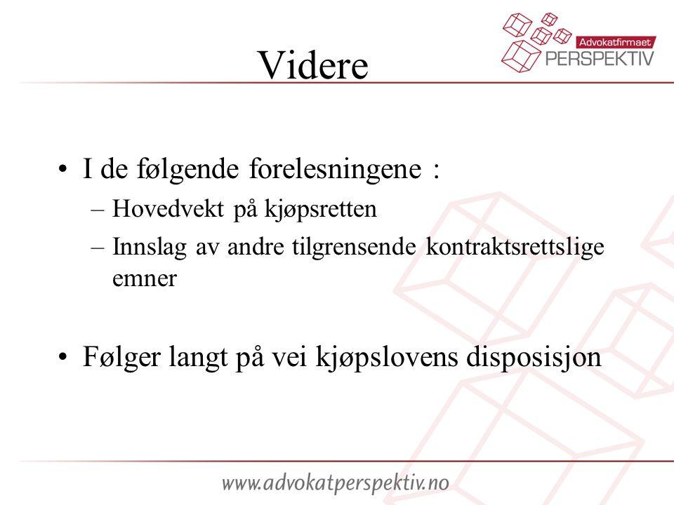 Andre sentrale lover Kjøpsloven –Sammen med avtaleloven regnes dette som den viktigste kontraktsrettslige loven.