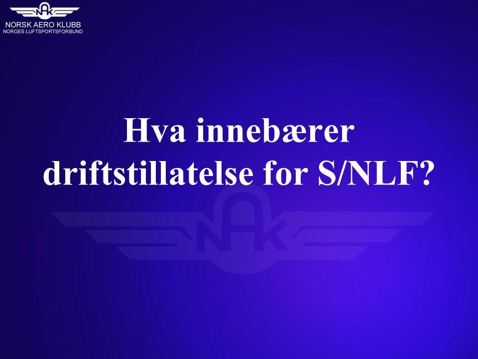Hva innebærer driftstillatelse for S/NLF?