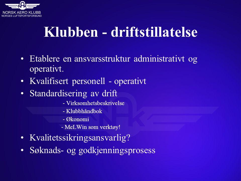Klubben - driftstillatelse Etablere en ansvarsstruktur administrativt og operativt.