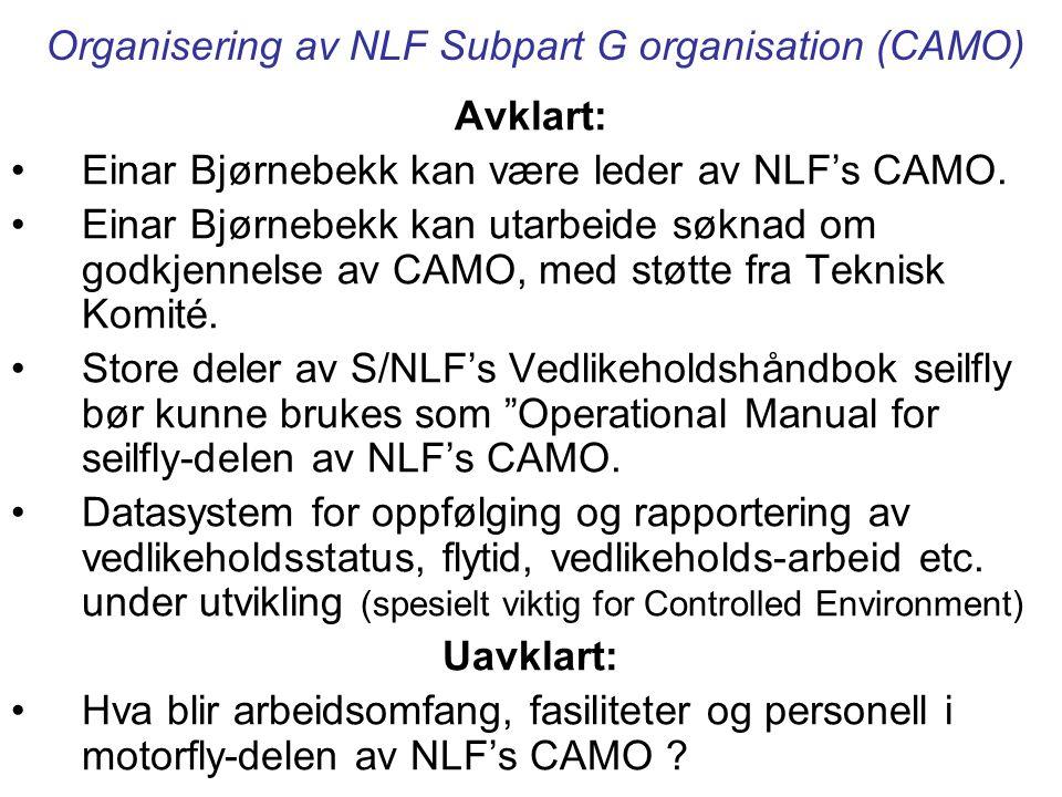 Mulige organisasjonsformer NLF Subpart G organisation (CAMO) Møte Teknisk Komité og Einar Bjørnebekk 5. – 7.10.2007, for å igangsette implementering a
