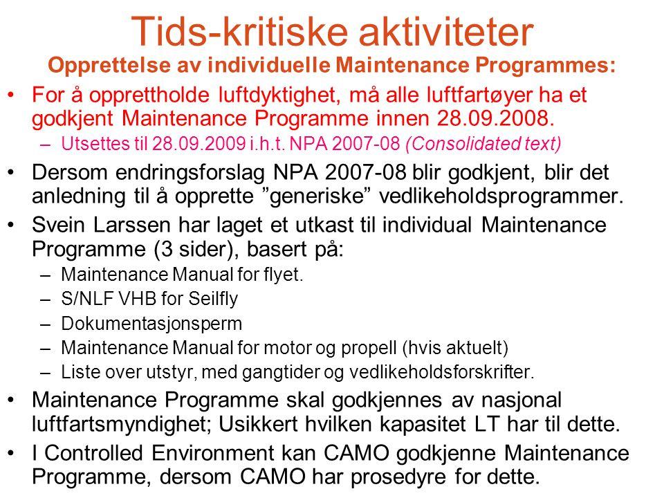 Tids-kritiske aktiviteter Søknad om godkjennelse av CAMO: Einar Bjørnebekk har mottatt en del info om hvordan LT ser for seg implementering av Part-M.