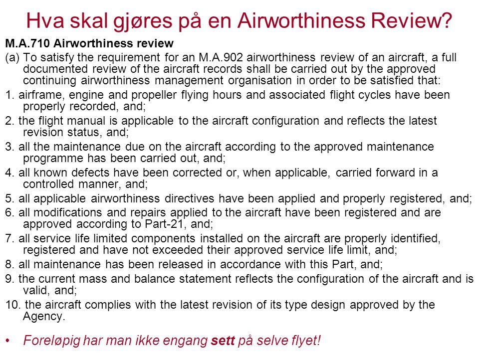 """Slik blir det (Part-M): Part-M skiller mellom """"Maintenance"""" (vedlikehold/ettersyn) og Airworthiness Review (for å utstede/fornye ARC). Maintenance er"""