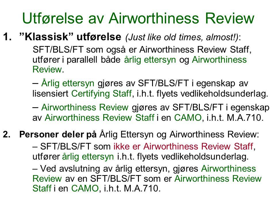 Hvordan kan man i praksis organisere utførelse av Airworthiness Review?