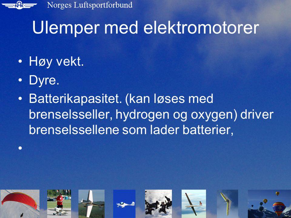 Ulemper med elektromotorer Høy vekt. Dyre. Batterikapasitet.
