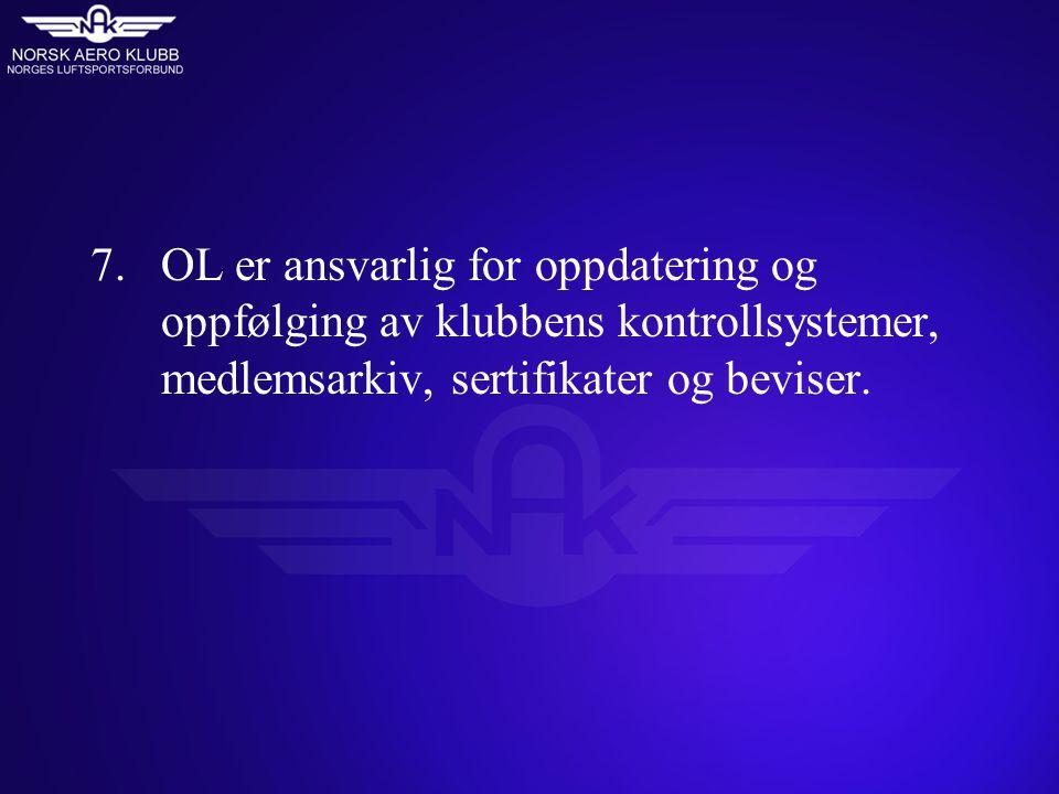 7. OL er ansvarlig for oppdatering og oppfølging av klubbens kontrollsystemer, medlemsarkiv, sertifikater og beviser.