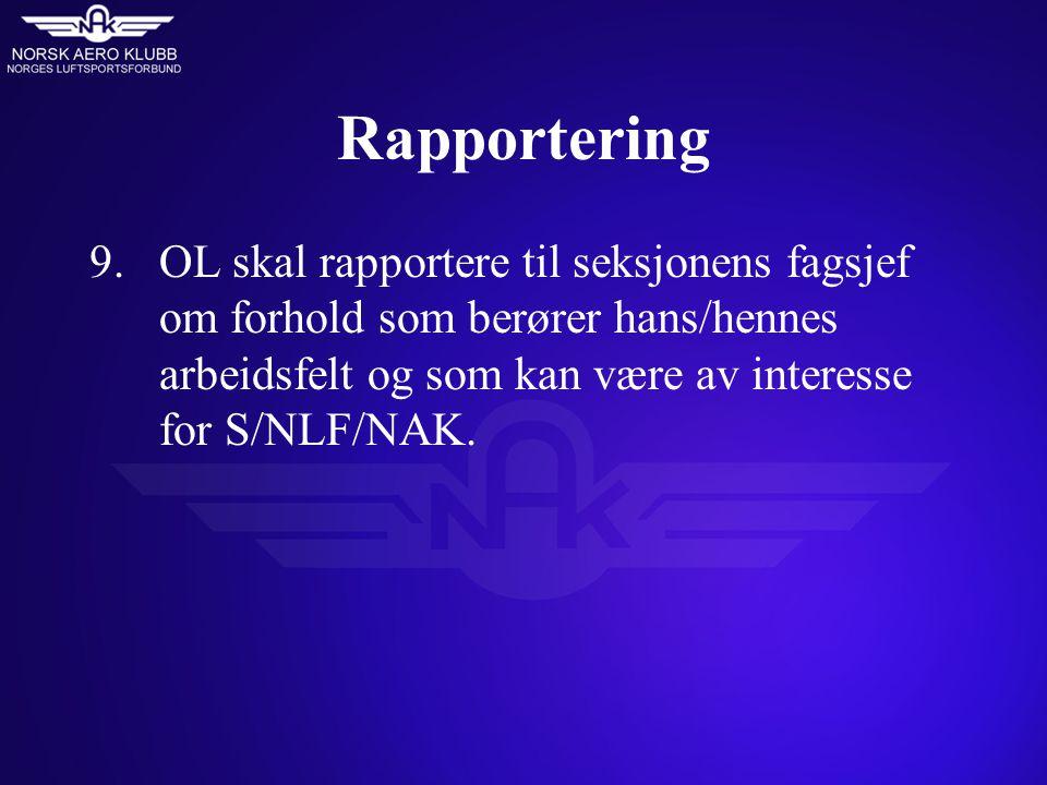 Rapportering 9.OL skal rapportere til seksjonens fagsjef om forhold som berører hans/hennes arbeidsfelt og som kan være av interesse for S/NLF/NAK.