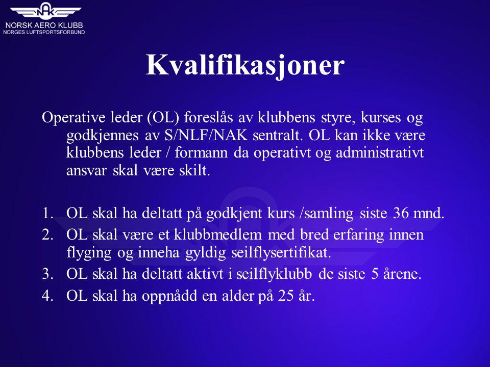 Kvalifikasjoner Operative leder (OL) foreslås av klubbens styre, kurses og godkjennes av S/NLF/NAK sentralt. OL kan ikke være klubbens leder / formann