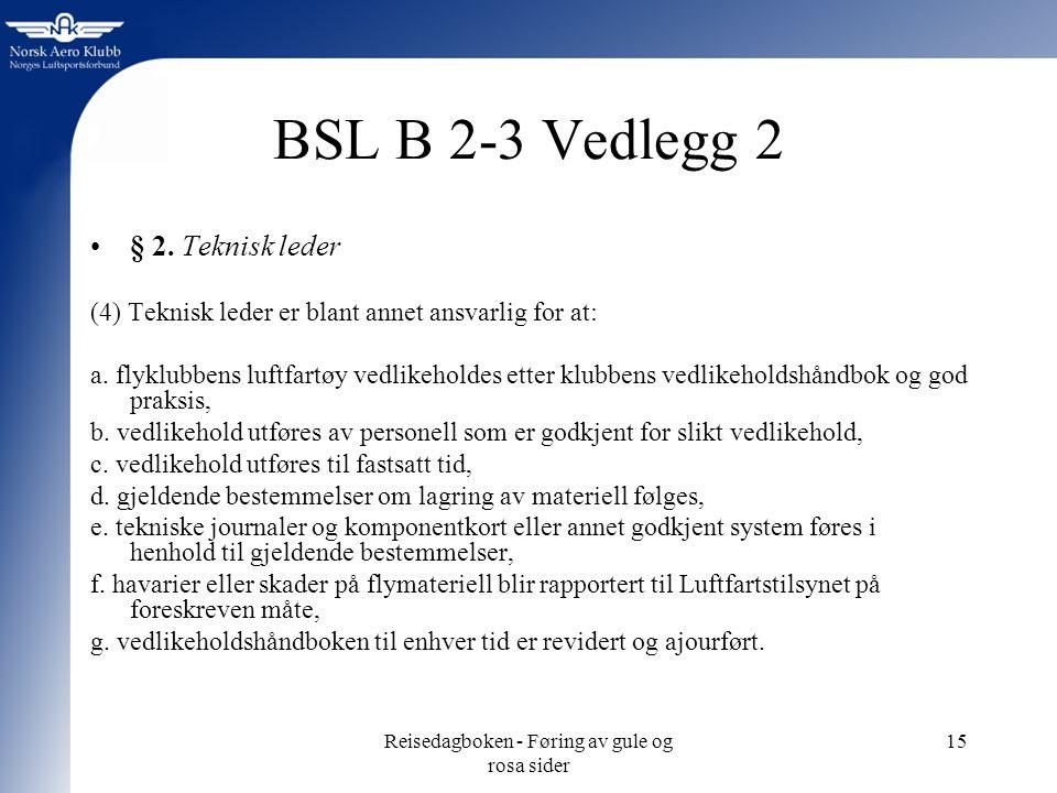 Reisedagboken - Føring av gule og rosa sider 15 BSL B 2-3 Vedlegg 2 § 2.