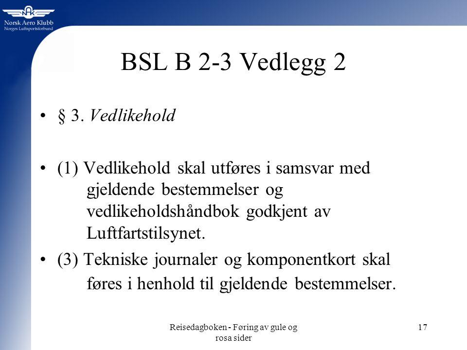 Reisedagboken - Føring av gule og rosa sider 17 BSL B 2-3 Vedlegg 2 § 3.
