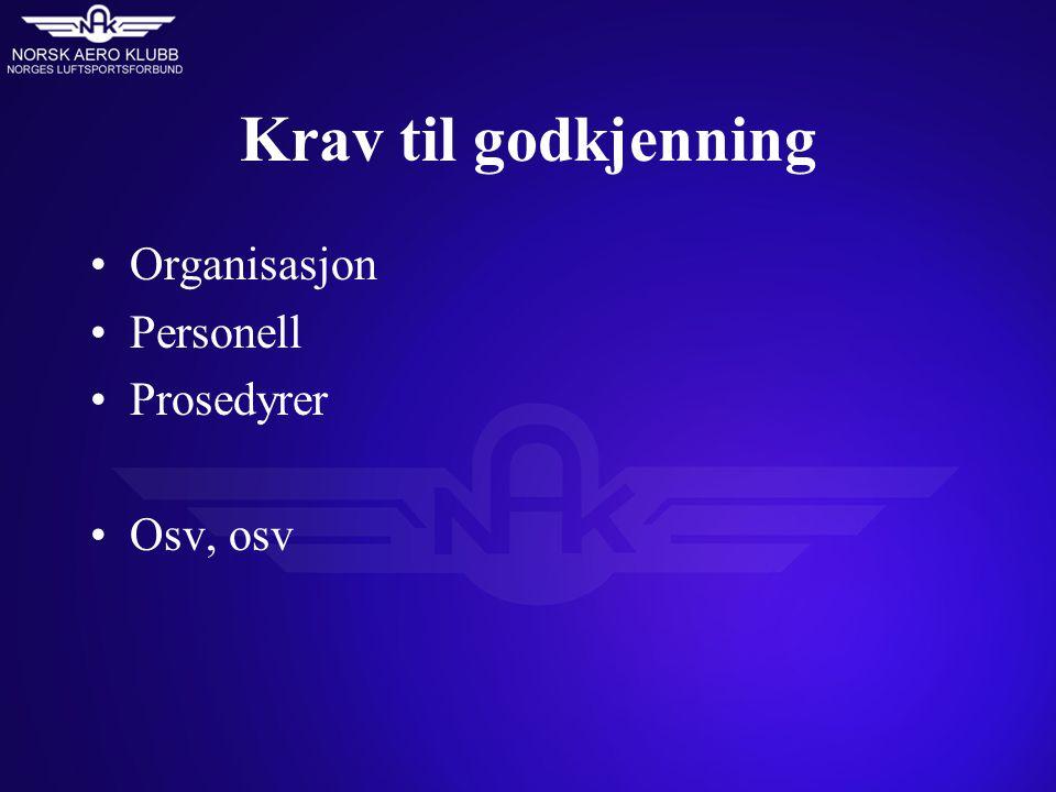 Krav til godkjenning Organisasjon Personell Prosedyrer Osv, osv