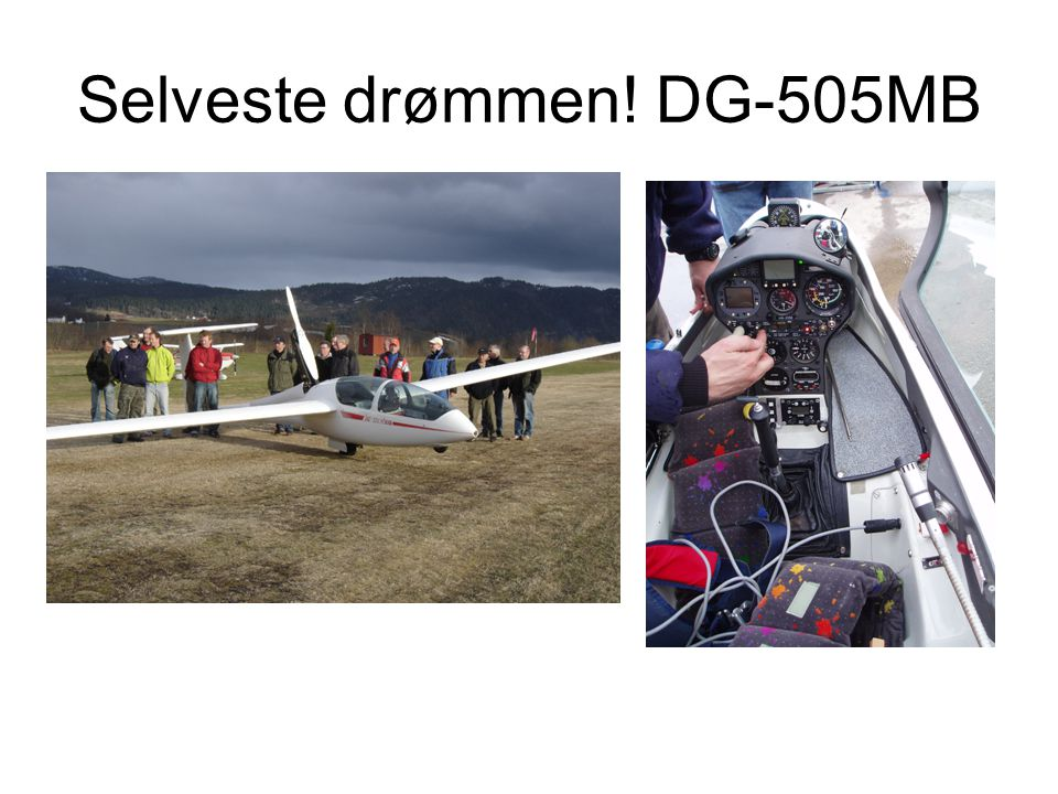 Selveste drømmen! DG-505MB