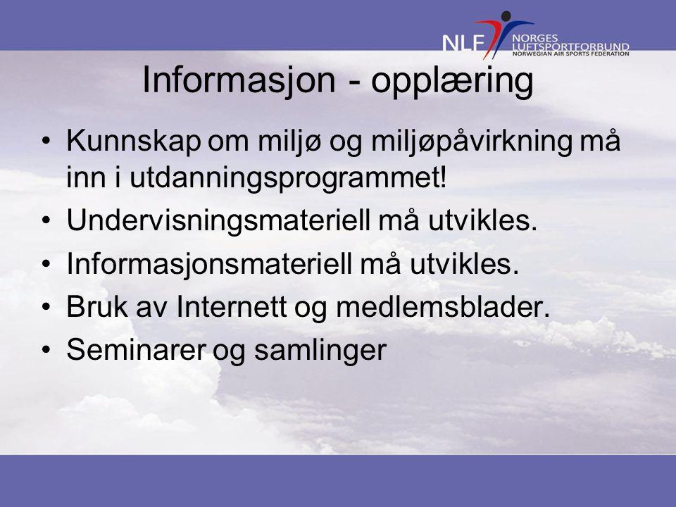 Informasjon - opplæring Kunnskap om miljø og miljøpåvirkning må inn i utdanningsprogrammet! Undervisningsmateriell må utvikles. Informasjonsmateriell
