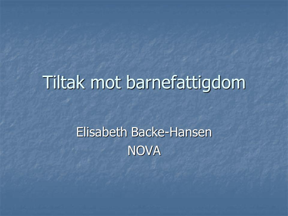 Tiltak mot barnefattigdom Elisabeth Backe-Hansen NOVA