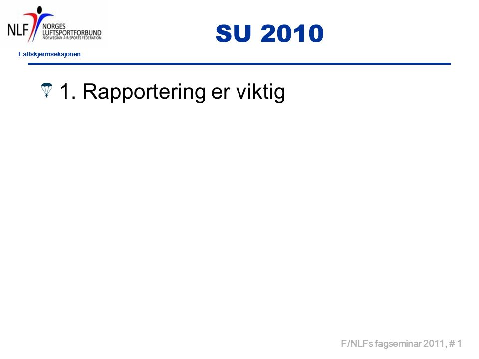 Fallskjermseksjonen F/NLFs fagseminar 2011, # 2 SU 2011 2.