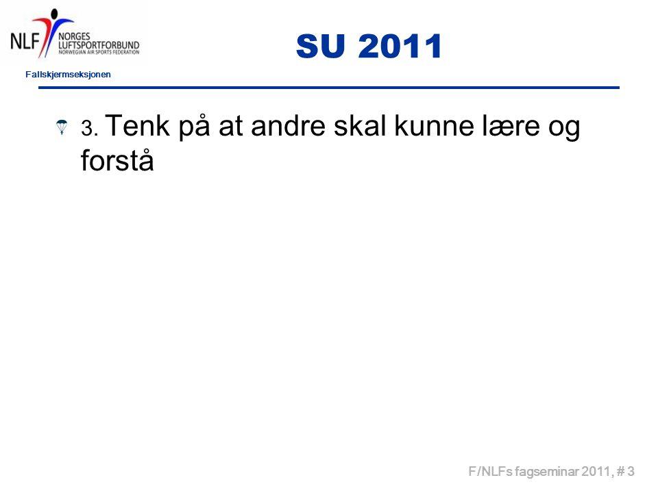 Fallskjermseksjonen F/NLFs fagseminar 2011, # 3 SU 2011 3.