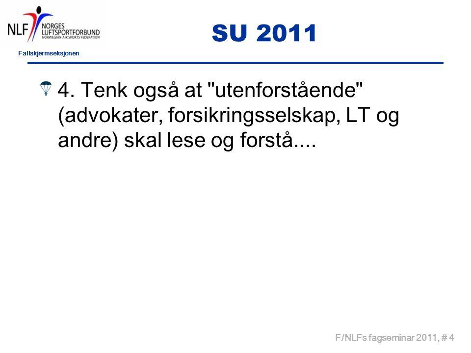 Fallskjermseksjonen F/NLFs fagseminar 2011, # 4 SU 2011 4.