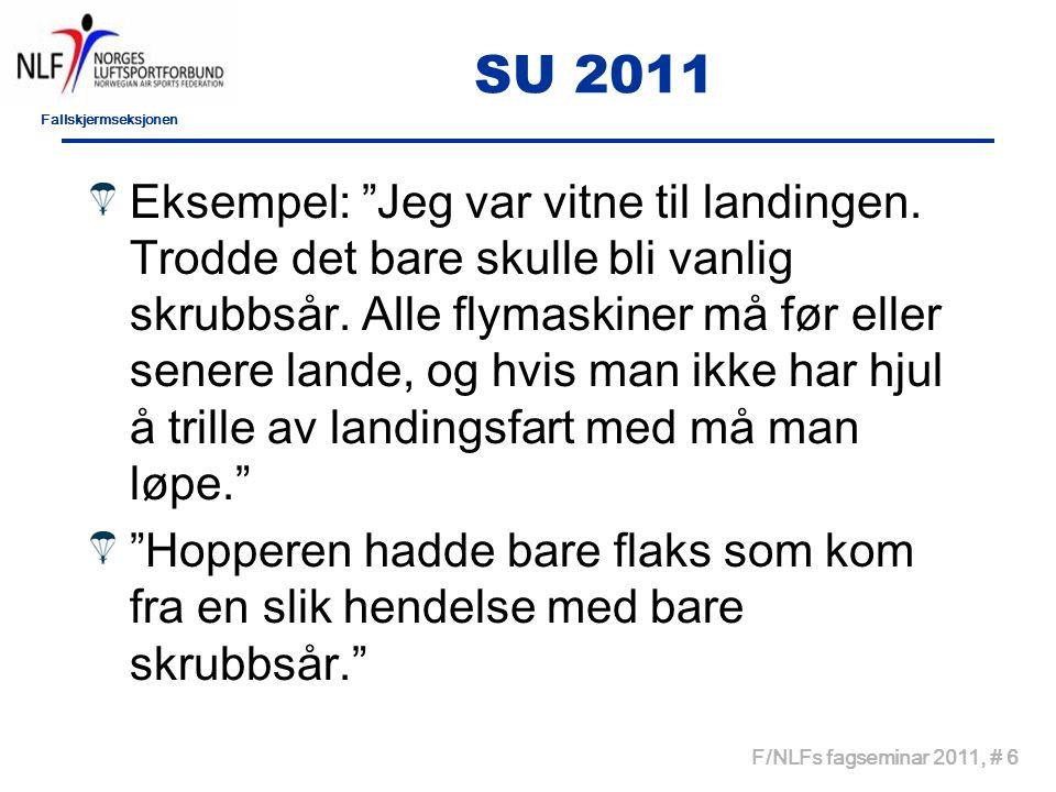 Fallskjermseksjonen F/NLFs fagseminar 2011, # 6 SU 2011 Eksempel: Jeg var vitne til landingen.