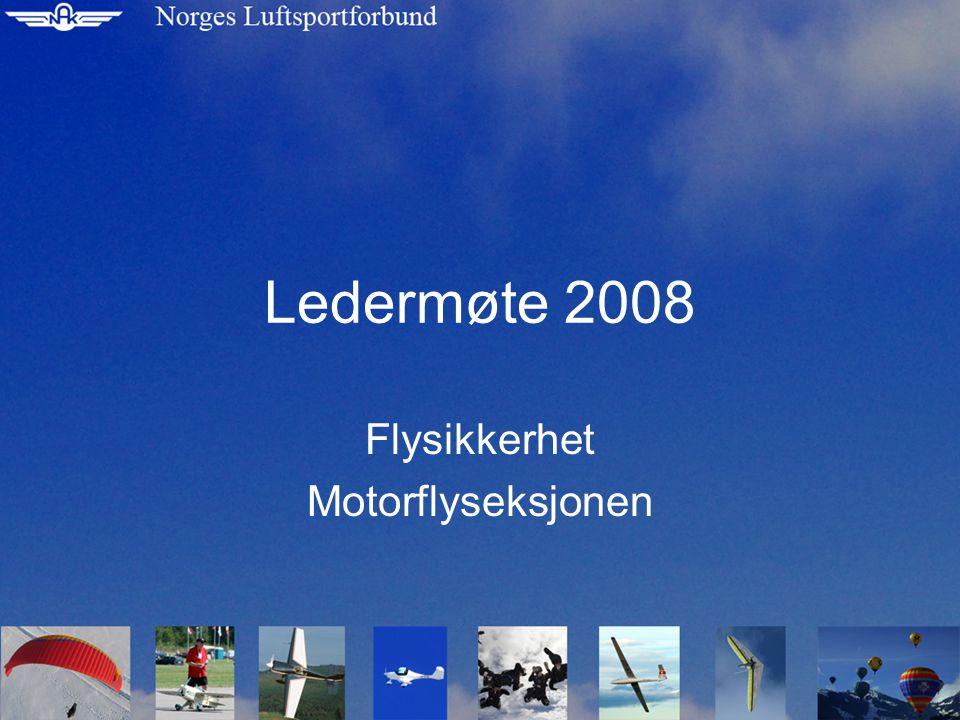 Ledermøte 2008 Flysikkerhet Motorflyseksjonen
