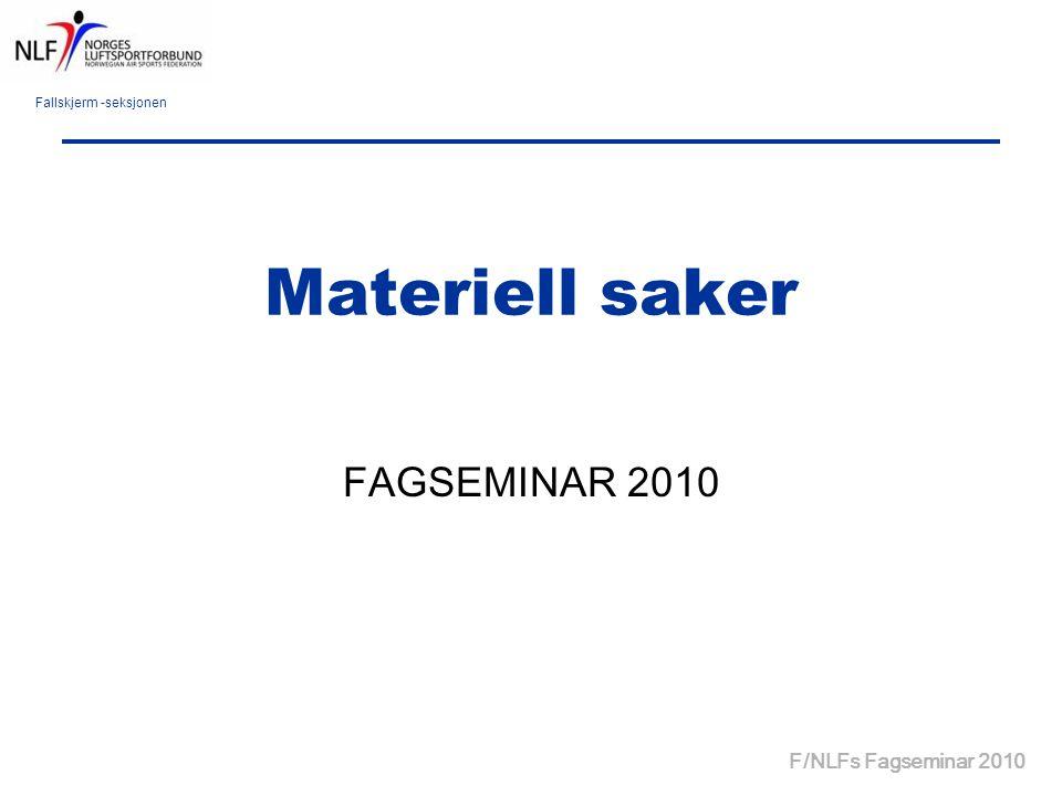 Fallskjerm -seksjonen F/NLFs Fagseminar 2010 Materiell saker FAGSEMINAR 2010