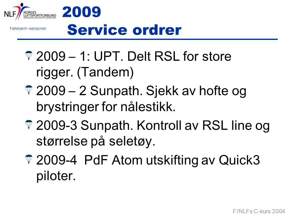 Fallskjerm -seksjonen F/NLFs C-kurs 2004 2009 Service ordrer 2009 – 1: UPT.
