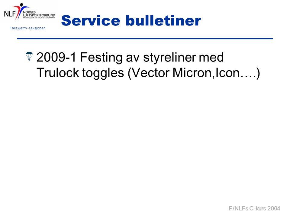 Fallskjerm -seksjonen F/NLFs C-kurs 2004 Service bulletiner 2009-1 Festing av styreliner med Trulock toggles (Vector Micron,Icon….)